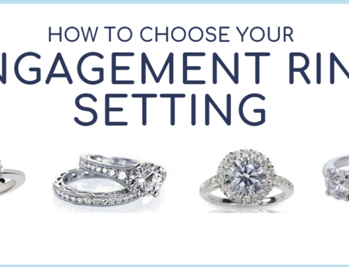 How To Choose The Engagement Ring Setting Best For You